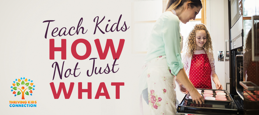 Teach Kids How Not Just What Thriving Kids Connection